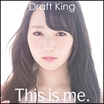 Draft King 3rd シングル「This is me.」初回盤